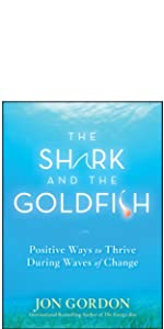 shark and goldfish, jon gordon, jon gordon books, jon gordon guides, jon gordon fables