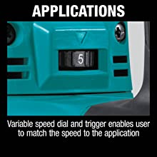 applications variable speed dial and trigger enables user to match the speed to the application