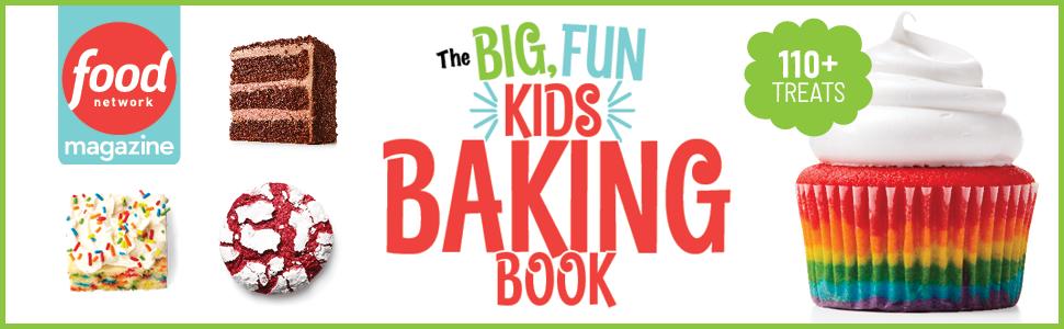 Food Network Magazine The Big Fun Kids Baking Book