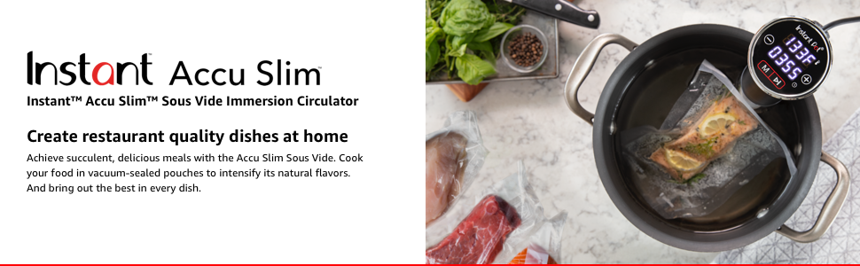 Instant Accu Slim Sous Vide Immersion Circulator - Create restaurant quality dishes at home