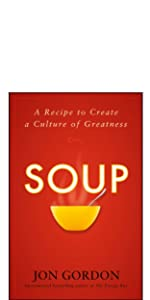 soup, jon gordon, jon gordon books, jon gordon guides, jon gordon fables