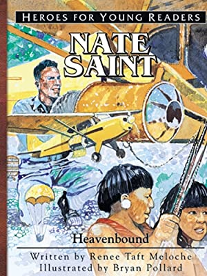 Heroes for Young readers, nate saint, picture books, illustrations for children, missions, heroes