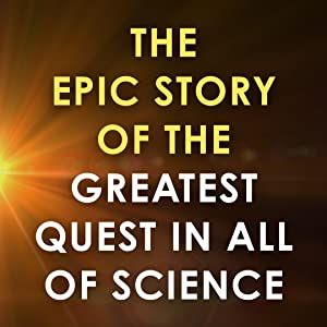 the epic story of the greatest quest in all of science