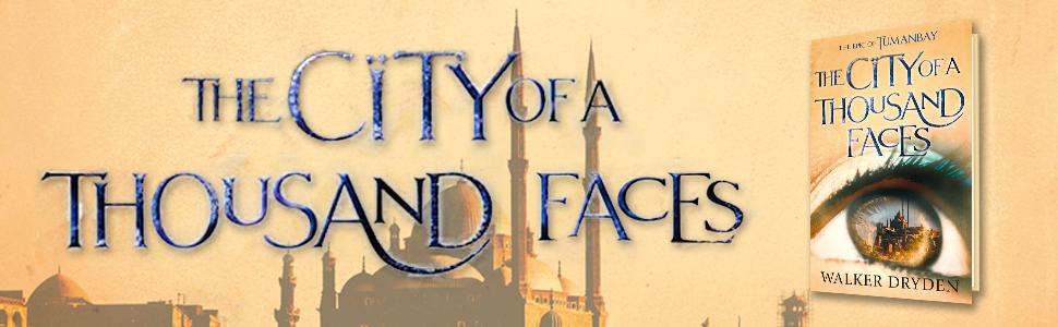 The City of a Thousand Faces, Walker Dryden, Tumanbay, podcast, historical novel, saga