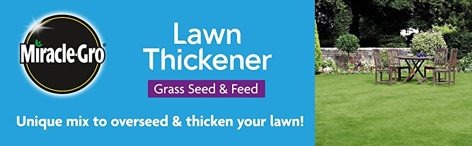 Miracle-Gro Lawn Thickener Grass Seed & Feed: A unique mix to oversees and thicken your lawn