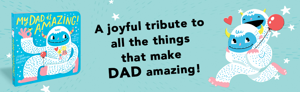 A joyful tribute to all the things that make DAD amazing!