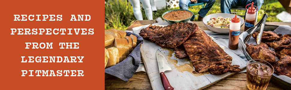 Recipes and Perspectives from the Legendary Pitmaster