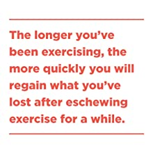 """the longer you've been exercising, the more quickly you will regain what you've lost"" in red text"