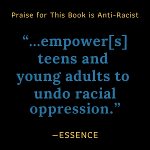 """""""…empower[s] teens and young adults to undo racial oppression.""""- ESSENCE"""