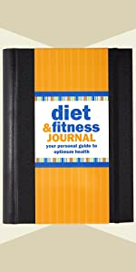 Diet & Fitness Journal: Your Personal Guide to Optimum Health (Diary, Exercise)