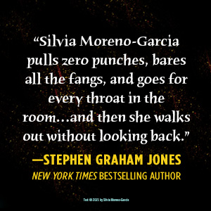 Certain Dark Things Silvia Moreno-Garcia Stephen Graham Jones quote