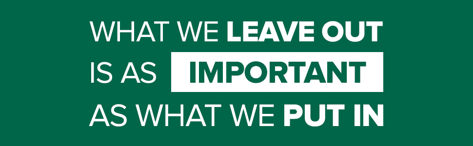 What we leave out is an important as what we put in.