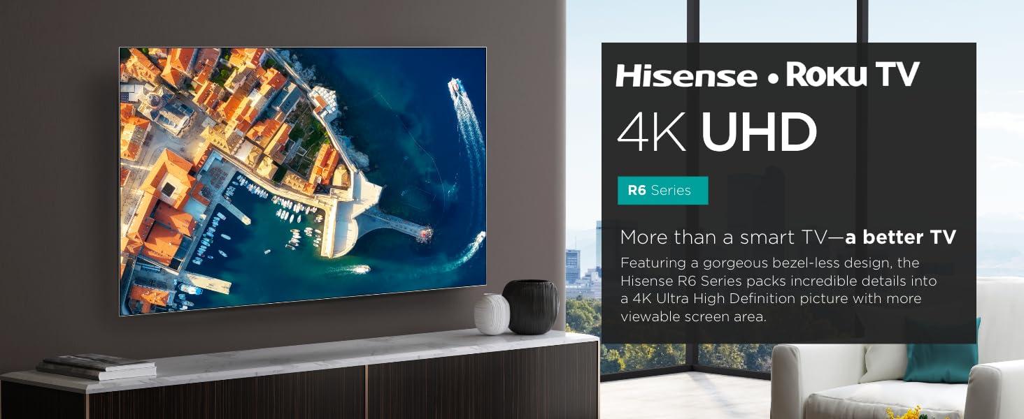 Hisense R6 Series Smart TVs