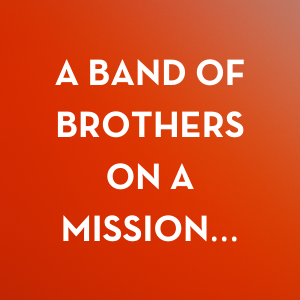 A band of brothers on a mission...