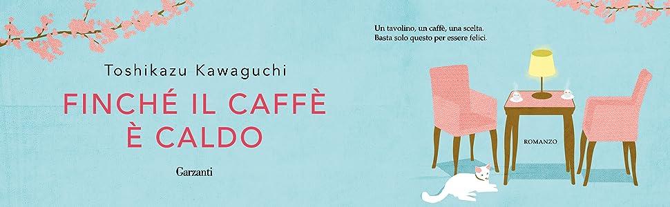 Kawaguchi - Finchè il caffè è caldo