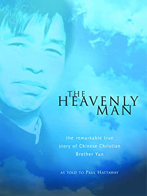 heavenly man, remarkable, true story Chinese christian bother yun missionary conversion experience