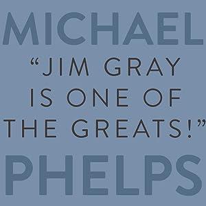 Michael Phelps, Jim Gray