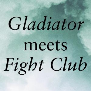 Gladiator meets Fight Club