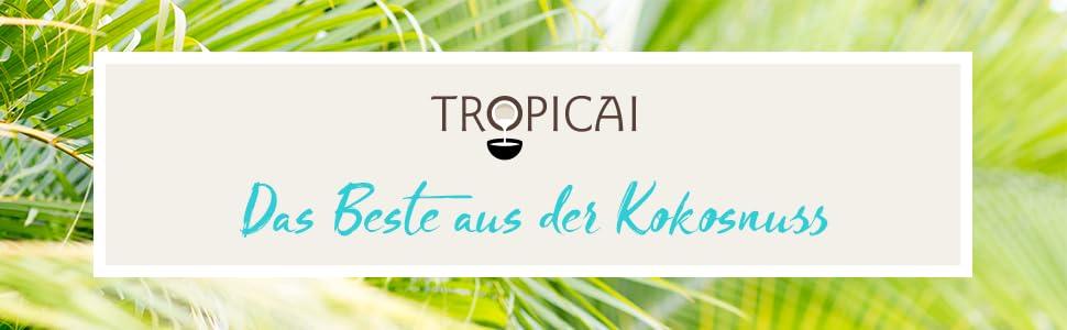 Tropicai - Das Beste aus der Kokosnuss