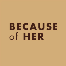 Because of Her