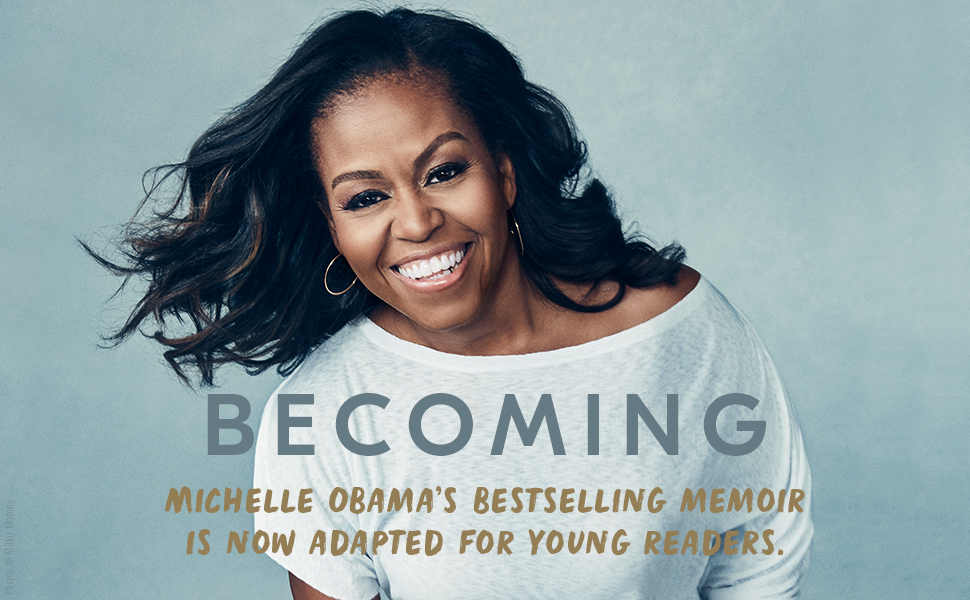 """Image of Michelle Obama with words """"Becoming bestselling memoir is now adapted for young readers."""