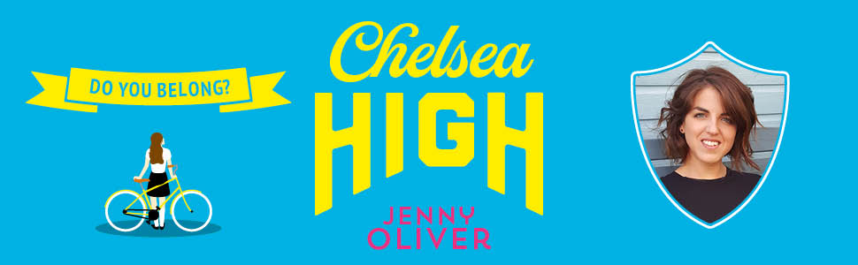Chelsea High, Jenny Oliver, Teen romance, young adult fiction, contemporary fiction, teen read, book