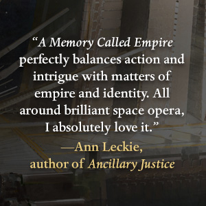 A Memory Called Empire Arkady Martine Ann Leckie Quote