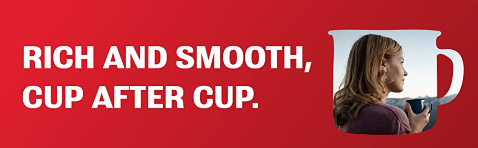 Rich and smooth, cup after cup