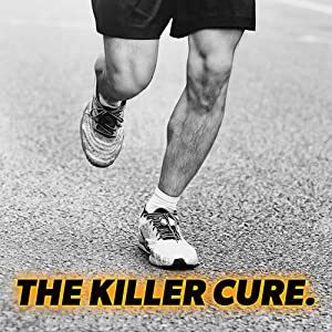An active man in running shoes behind the words A Killer Cure