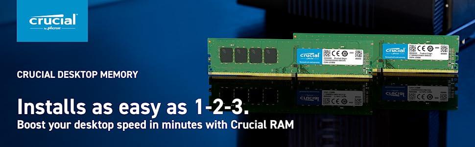 Crucial Desktop Memory - installs as easy as 1-2-3.