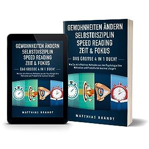 Gewohnheiten Andern Selbstdisziplin Zeit Fokus Speed Reading Das Grosse 4 In 1 Buch Wie Sie Mit Effektiven Methoden Aus Der Psychologie Ihre Motivation Und Produktivitat Maximal Steigern