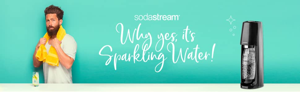 why yes its sparkling water