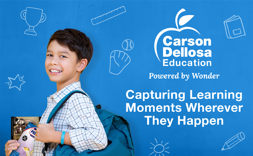 Carson Dellosa Education: Powered by Wonder. Capturing Learning Moments Wherever They Happen.