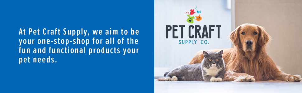 At Pet Craft Supply, we aim to be your one-stop-shop for all of the fun and functional products your