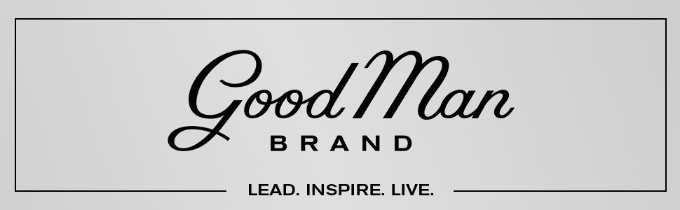 Good Man Brand. Lead. Inspire. Live.