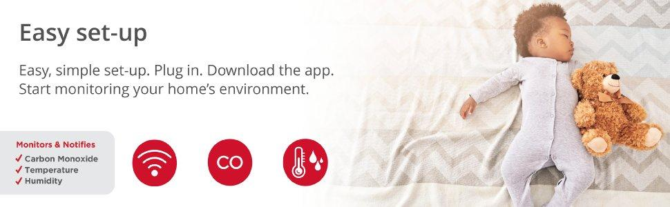 Easy, simple setup. Download the app. Start monitoring your home's environment.