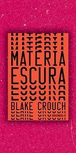 Matéria escura, Blake Crouch