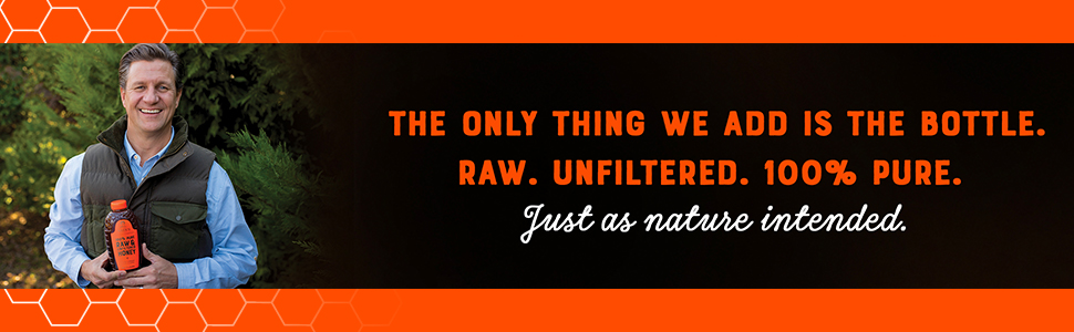 The only thing we add is the bottle. Raw, unfiltere,d 100% pure.