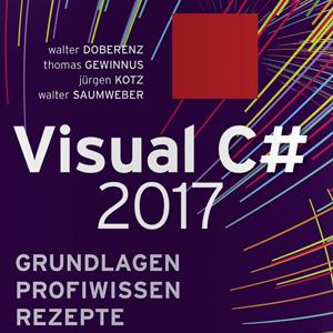 Grundlagen und Profiwissen Visual C# 2017