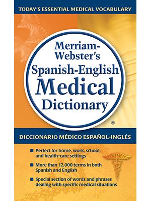 Spanish-English Medical Dictionary  Merriam-Webster's Spanish-English Medical Dictionary 473610af 5c94 49ce a4ec 0dd19aa234ac