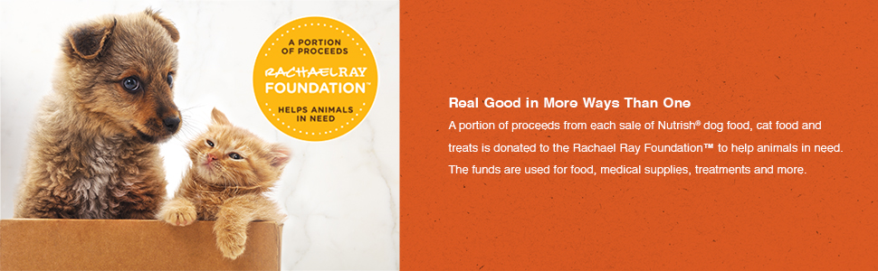 A portion of proceed go to the Rachael Ray Foundation helps animals in need