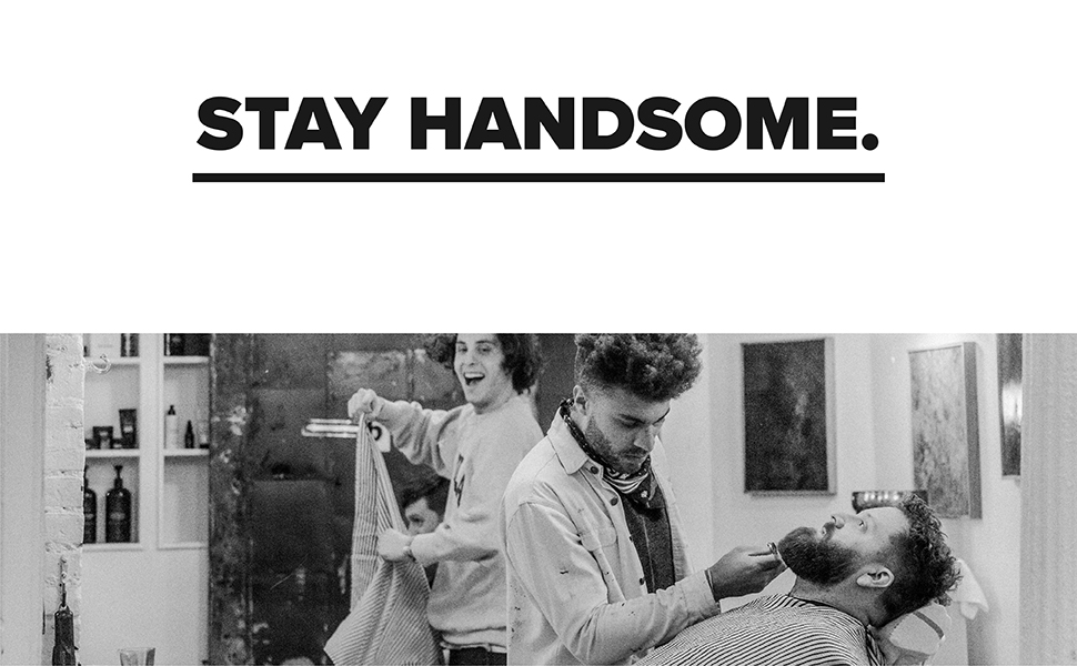 stay handsome