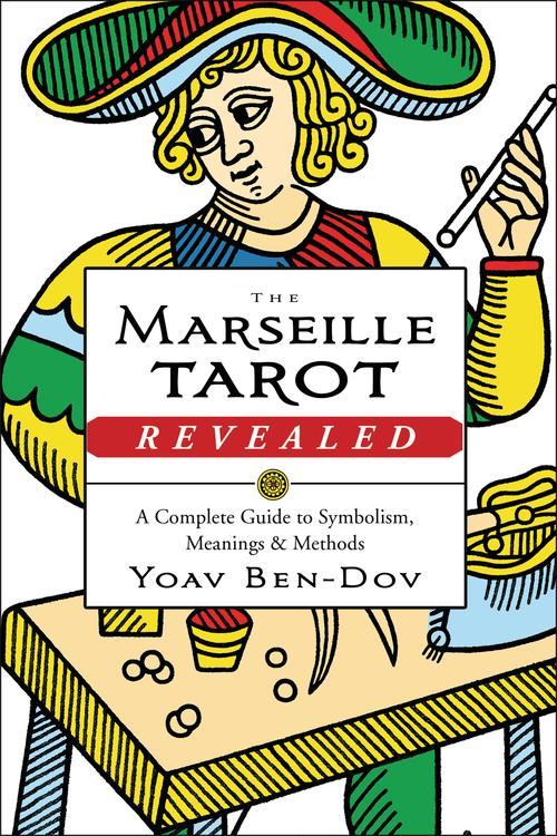 The Marseille Tarot Revealed A Complete Guide To Symbolism