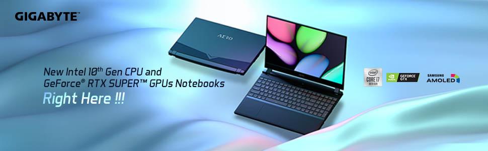 Gigabyte 10th gen laptop; Gigabyte RTX super laptop; OLED 10th gen CPU: AERO 15; AERO laptop