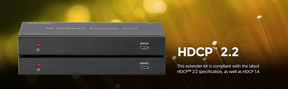 HDCP 2.2 compliant with latest HDCP 2.2 specification as well as HDCP 1.4