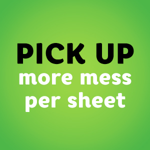 Pick up more mess per sheet