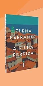 Nápoles, adolescência, feminino, amizade, família, descobertas, Itália, Elena Ferrante