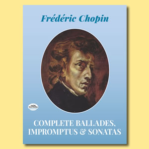 Ballades Impromptus Sonatas Chopin