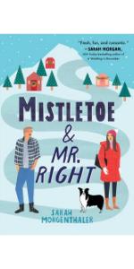 Mistletoe & Mr. Right by Sarah Morgenthaler