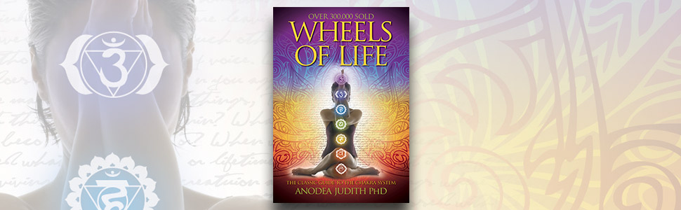 Anodea Judith, wheels of life, chakras, chakra yoga, yoga, chakras and energy books
